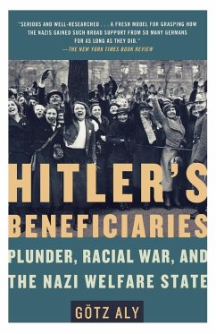 Hitler's Beneficiaries: Plunder, Racial War, and the Nazi Welfare State - Aly, Götz
