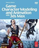 Game Character Modeling and Animation with 3ds Max [With DVD]