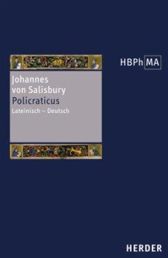 Policraticus / Herders Bibliothek der Philosophie des Mittelalters (HBPhMA) Bd.14 - Johannes von Salisbury