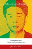 A Discontented Diaspora: Japanese Brazilians and the Meanings of Ethnic Militancy, 1960-1980