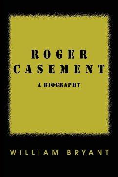 Roger Casement: A Biography