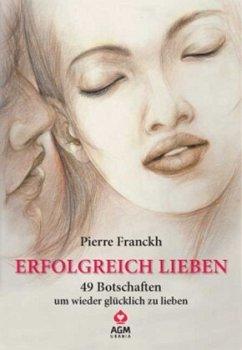 Erfolgreich lieben - Franckh, Pierre