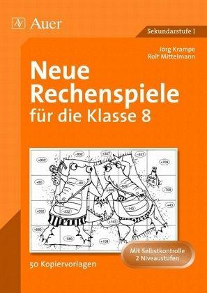Neue Rechenspiele für die Klasse 8 - Krampe, Jörg; Mittelmann, Rolf