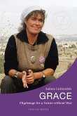Grace. Pilgrimage for a Future without War