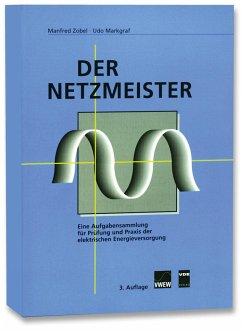 Der Netzmeister - Zobel, Manfred; Markgraf, Udo