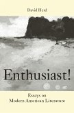 Enthusiast!: Essays on Modern American Literature