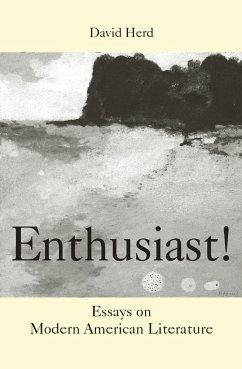 Enthusiast!: Essays on Modern American Literature - Herd, David