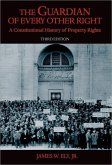 The Guardian of Every Other Right: A Constitutional History of Property Rights