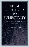 From Affectivity to Subjectivity: Husserl's Phenomenology Revisited