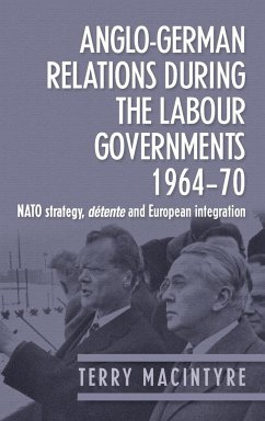 Anglo-German relations during the Labour governments 1964-70 - Macintyre, Terry