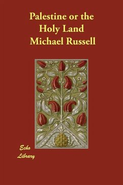 Palestine or the Holy Land - Russell, Michael