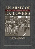 An Army of Ex-Lovers: My Life at the Gay Community News