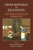 From Bondage to Belonging: The Worcester Slave Narratives