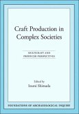 Craft Production in Complex Societies: Multicraft and Producer Perspectives