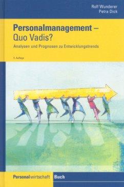Personalmanagement. Quo vadis? - Wunderer, Rolf; Dick, Petra