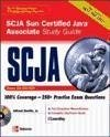 SCJA Sun Certified Java Associate Study Guide (Exam CX-310-019) 2008 Book/CD Package