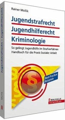 Jugendstrafrecht, Jugendhilferecht, Kriminologie - Mollik, Rainer