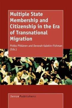 Multiple State Membership and Citizenship in the Era of Transnational Migration - Herausgeber: Kalekin-Fishman, Devorah Pitknen, Pirkko Pitkanen, Pirkko