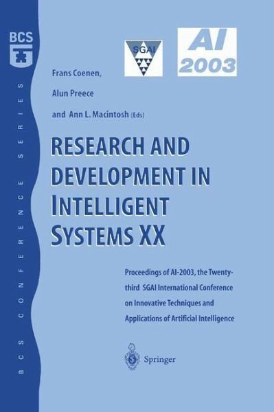 Research and Development in Intelligent Systems XX - Coenen, Frans / Preece, Alun / Macintosh, Ann (eds.)