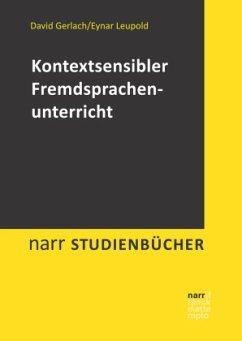 Kontextsensibler Fremdsprachenunterricht - Gerlach, David;Leupold, Eynar
