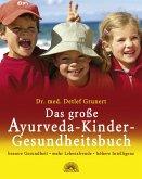 Das große Ayurveda-Kinder-Gesundheitsbuch