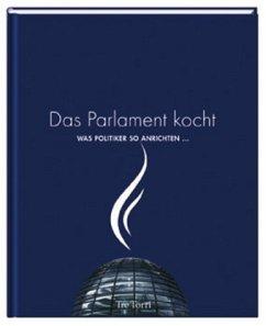 Das Parlament kocht