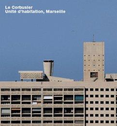 Le Corbusier, Unite d'Habitation, Marseille