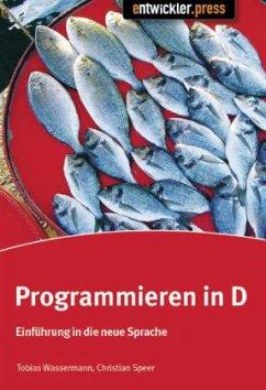 TOBIAS WASSERMANN CHRISTIAN SPEER - Programmieren in D: Einführung in die neue Programmiersprache