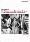 Artisten in der Zirkuskuppel: ratlos & Unbezähmbare Leni Peickert - Edition filmmuseum 21