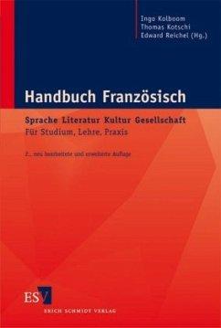 Handbuch Französisch: Sprache - Literatur - Kultur - Gesellschaft - Kolboom, Ingo / Kotschi, Thomas / Reichel, Edward (Hgg.)