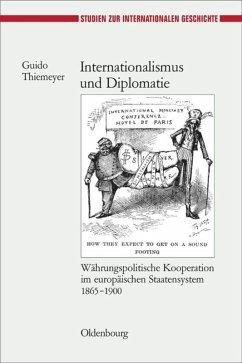 Internationalismus und Diplomatie - Thiemeyer, Guido