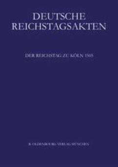 Der Reichstag zu Köln 1505 - Heil, Dietmar (Hrsg.)