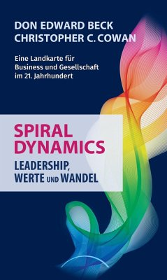 Spiral Dynamics - Leadership, Werte und Wandel - Beck, Don E.; Cowan, Christopher C.
