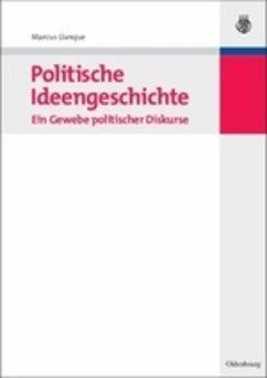 Politische Ideengeschichte - Ein Gewebe politischer Diskurse - Llanque, Marcus