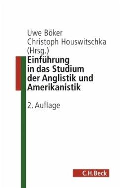 Einführung in das Studium der Anglistik und Amerikanistik - Böker, Uwe / Houswitschka, Christoph (Hrsg.)