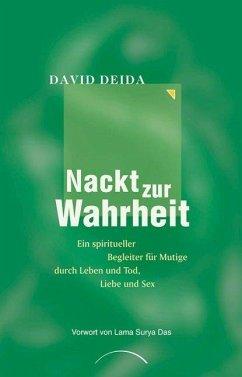 Nackt zur Wahrheit - Deida, David