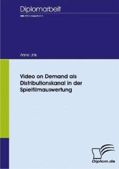 Video on Demand als Distributionskanal in der Spielfilmauswertung - Link, Anne