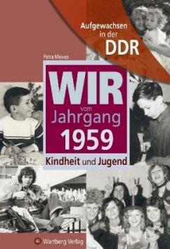 Aufgewachsen in der DDR - Wir vom Jahrgang 1959...