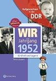 Aufgewachsen in der DDR - Wir vom Jahrgang 1952 - Kindheit und Jugend