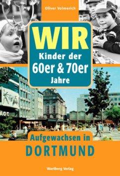 Wir sind aufgewachsen in Dortmund - Kindheit un...