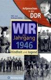 Wir vom Jahrgang 1946 - Aufgewachsen in der DDR