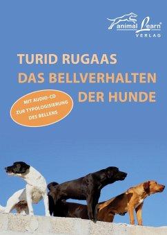 Das Bellverhalten der Hunde - Rugaas, Turid