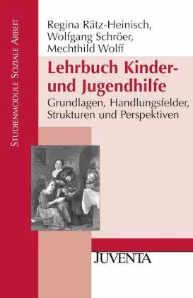 Lehrbuch Kinder- und Jugendhilfe - Rätz-Heinisch, Regina; Schröer, Wolfgang; Wolff, Mechthild