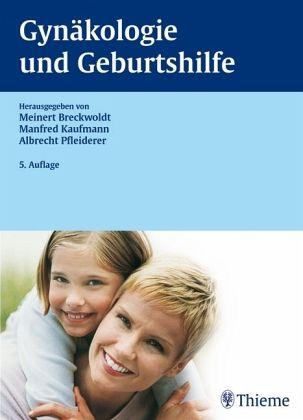 Gynäkologie und Geburtshilfe - Breckwoldt, Meinert / Kaufmann, Manfred / Pfleiderer, Albrecht