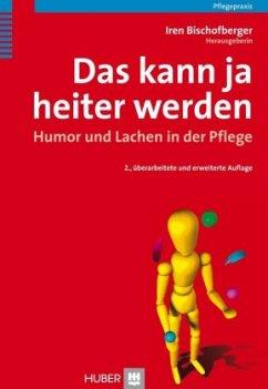 «Das kann ja heiter werden» - Bischofberger, Iren (Hrsg.)