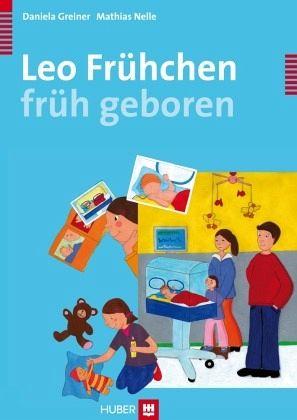 Leo - früh geboren - Greiner, Daniela; Nelle, Mathias