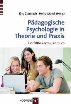 Pädagogische Psychologie in Theorie und Praxis - Zumbach, Jörg / Mandl, Heinz (Hgg.)