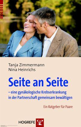 Seite an Seite - eine Krebserkrankung in der Partnerschaft gemeinsam bewältigen - Zimmermann, Tanja; Heinrichs, Nina