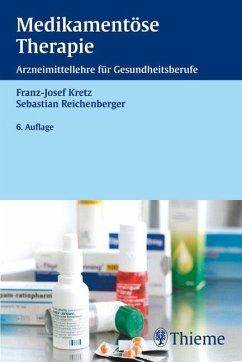 Medikamentöse Therapie - Kretz, Franz-Josef; Reichenberger, Sebastian