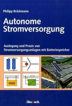 Autonome Stromversorgung - Brückmann, Philipp